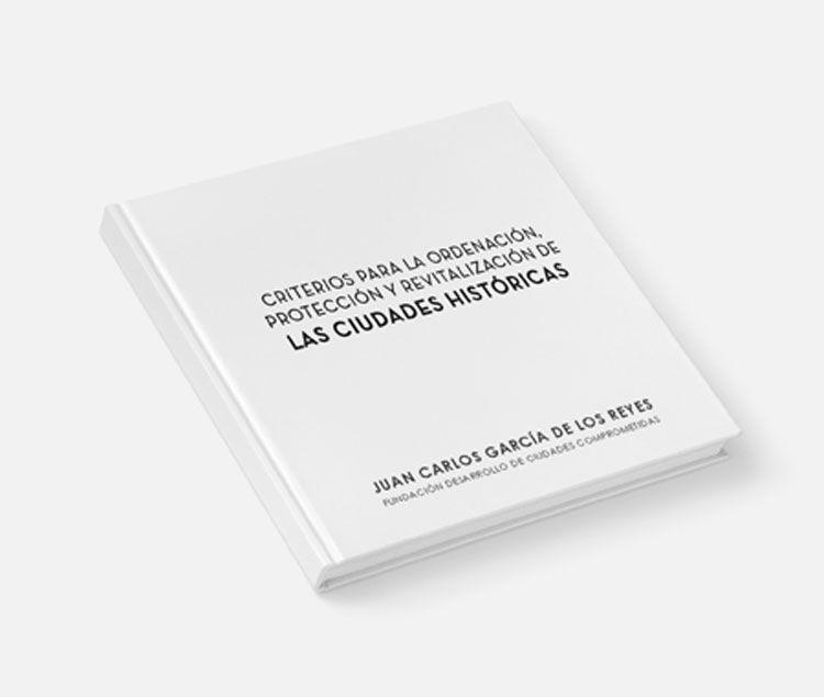 Criterios para a ordenación, protección y revitalización de las Ciudades Históricas.